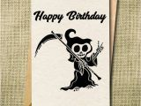 Grim Reaper Birthday Card Funny Birthday Card Grim Reaper Card Humorous Birthday Card