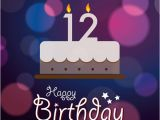 Happy 12th Birthday son Quotes Happy Birthday Wishes for 12th Old Boy or Girl