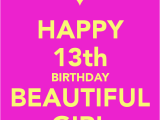 Happy 13th Birthday to My Daughter Quotes Best 25 Happy 13th Birthday Ideas On Pinterest Happy