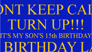 Happy 15th Birthday son Quotes 15th Birthday for son Quotes Quotesgram