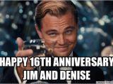 Happy 16th Birthday Meme Happy 16th Anniversary Jim and Denise
