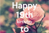 Happy 19th Birthday Quotes Funny Happy Birthday 19th Wishes Love