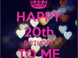 Happy 20th Birthday to Me Quotes Happy 20th Birthday Birthday Pinterest Birthdays