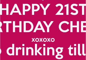 Happy 21st Birthday Girlfriend 21 Birthday Quotes for Girls Quotesgram