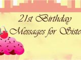 Happy 21st Birthday Little Sister Quotes 21st Birthday Messages for Sister
