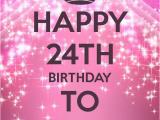 Happy 24th Birthday Cards Happy Birthday Twenty Fourth Birthday to Me