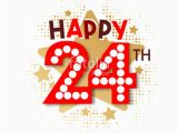 Happy 24th Birthday Cards Quot Happy 24th Birthday Quot Stock Image and Royalty Free Vector