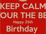 Happy 25th Birthday to Me Quotes Happy 25th Birthday Quotes Quotesgram