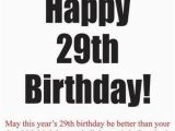Happy 29th Birthday Quotes Happy 29th Birthday Quotes Wishesgreeting