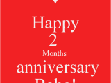 Happy 2nd Month Birthday Baby Quotes Happy 2 Months Anniversary Babe Poster Jazmin Keep