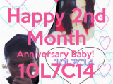 Happy 2nd Month Birthday Baby Quotes Happy 2nd Month Anniversary Baby 10l7c14 I Love You