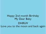 Happy 2nd Month Birthday Baby Quotes Happy 2nd Month Birthday My Dear Baby Dhruv Love You to