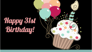 Happy 31st Birthday Quotes Happy 31st Birthday Quotes Quotesgram