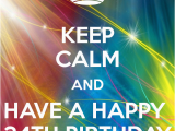 Happy 34th Birthday Quotes Happy 34rth Birthday Keep Calm and Have A Happy 34th