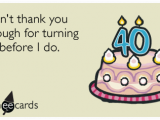 Happy 40 Birthday Funny Quotes Happy 40th Birthday Thank You Funny Ecard Birthday Ecard
