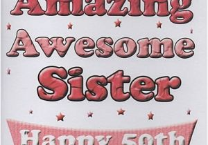 Happy 50th Birthday Sister Card Female Relation Cards To My Super Amazing