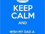 Happy 60th Birthday Dad Quotes Keep Calm and Wish My Dad A Happy 60th Birthday Keep