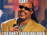 Happy 60th Birthday Memes Happy 60th Birthday Gary You Don 39 T Look A Day Over 50 Meme