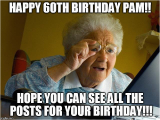 Happy 60th Birthday Memes Pam Memes