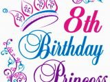 Happy 8th Birthday son Quotes Happy 8th Birthday Princess Happy Thank You Merry