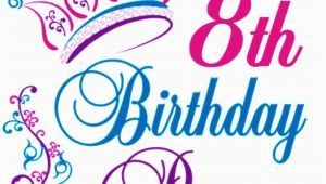Happy 8th Birthday to My Daughter Quotes Happy 8th Birthday Princess Birthday Pinterest