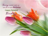 Happy Belated Birthday Flowers Belated Birthday Greetings Happy Belated Birthday Scraps