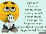Happy Belated Birthday Quotes for Friends Belated Birthday Wishes for Friends Quotes and Messages
