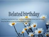Happy Belated Birthday Quotes for Friends Belated Birthday Wishes for Friends Quotes for Friends