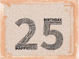 Happy Birthday 25 Years Old Quotes 25th Birthday Card Quotes Quotesgram