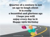 Happy Birthday 25 Years Old Quotes Happy 25th Birthday Wishes Cards Wishes