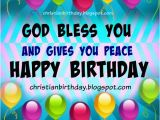 Happy Birthday and God Bless You Quotes Birthday Blessings Christian Quotes Quotesgram