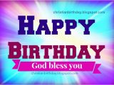 Happy Birthday and God Bless You Quotes Religious Christian Birthday Images with God Bless Quotes