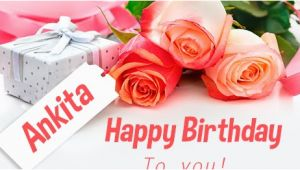 Happy Birthday Ankita Quotes Happy Birthday Ankita Happy Birthday Images for Name