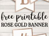 Happy Birthday Banner Gold Printable Free Printable Rose Gold Banner Template Ana 39 S Sweet 16
