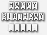 Happy Birthday Banner In Black and White Dies R Us for the Men