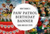 Happy Birthday Banner Maker Free How to Make Paw Patrol Happy Birthday Banner Free