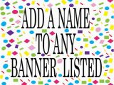Happy Birthday Banners with Names Items Similar to Add A Name Banner to Any Banner Listed