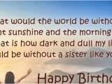 Happy Birthday Beautiful Sister Quotes Birthday Wishes for Sister Happy Birthday Sister