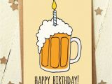 Happy Birthday Beer Cards Friend Birthday Card Funny Birthday Card Card for