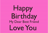 Happy Birthday Best Friend Images and Quotes Happy Birthday Dear Friend Quotes Quotesgram