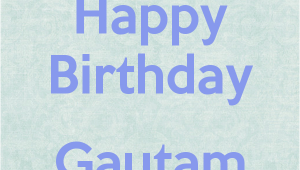 Happy Birthday Bhaiya Quotes Happy Birthday Gautam Bhaiya Poster Prianka Keep Calm