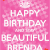 Happy Birthday Brenda Quotes Happy Birthday and Stay Beautiful Brenda Poster