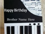 Happy Birthday Card for Brother with Name Happy Birthday Piano Card Www Imgkid Com the Image Kid