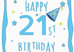 Happy Birthday Cards 21 Years Old Popular 21st Wishes Messages For Year Olds