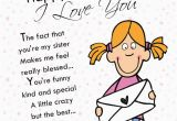 Happy Birthday Cards for Sister Funny Happy Birthday Sis I Love You Pictures Photos and