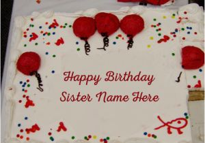 Happy Birthday Cards For Sister With Name Happy Birthday Cake For