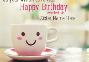 Happy Birthday Cards For Sister With Name Wishes Editor