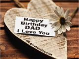 Happy Birthday Dad I Love You Quotes Father Birthday Sayings Happy Birthday Dad I Love You