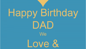 Happy Birthday Dad Miss You Quotes Happy Birthday Dad We Love Miss You Poster Ga Keep