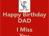 Happy Birthday Dad Miss You Quotes Missing You Birthday Quotes Quotesgram